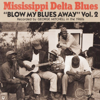 Blow My Blues Away Vol. 1